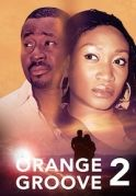Orange Groove 2 on iROKOtv - Nollywood