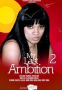 My Last Ambition 2 on iROKOtv - Nollywood