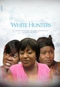 White Hunters on iROKOtv - Nollywood