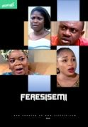 Fere Si Semi on iROKOtv - Nollywood