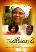 Ise Takuntakun 2 on iROKOtv - Nollywood