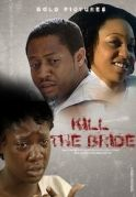 Kill The Bride on iROKOtv - Nollywood