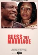 Bless The Marriage on iROKOtv - Nollywood