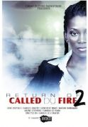 Return Of Called By Fire 2 on iROKOtv - Nollywood