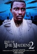 End Of The Maidens 2 on iROKOtv - Nollywood