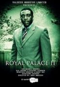 Royal Palace 2 on iROKOtv - Nollywood
