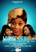 Ladies Gang  2 on iROKOtv - Nollywood
