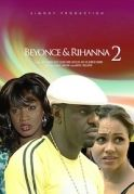 Beyonce & Rihanna 2 on iROKOtv - Nollywood