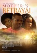Mothers Betrayal on iROKOtv - Nollywood