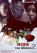 Kiss And The Brides 2 on iROKOtv - Nollywood