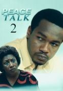Peace Talk 2 on iROKOtv - Nollywood