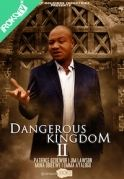 Dangerous Kingdom 2 on iROKOtv - Nollywood