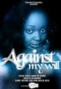 Against My Will on iROKOtv - Nollywood