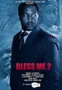 Bless Me 2 on iROKOtv - Nollywood