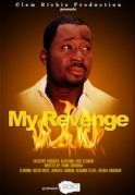 My Revenge on iROKOtv - Nollywood
