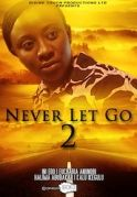 Never Let Go 2 on iROKOtv - Nollywood