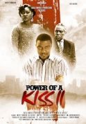 Power Of A Kiss 2 on iROKOtv - Nollywood