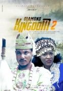 Diamond Kingdom 2 on iROKOtv - Nollywood