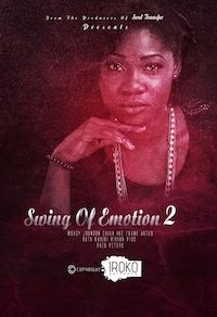 Swing Of Emotion 2 on iROKOtv - Nollywood