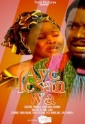 Aye Lesan Wa on iROKOtv - Nollywood