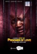 Prisoner Of Love on iROKOtv - Nollywood