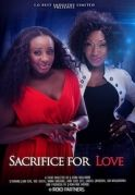 Sacrifice For Love on iROKOtv - Nollywood