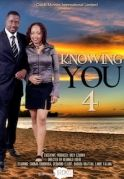 Knowing You 4 on iROKOtv - Nollywood