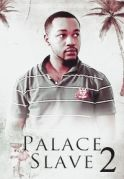 Palace Slave 2 on iROKOtv - Nollywood