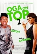 Oga On Top 2 on iROKOtv - Nollywood