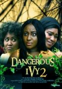 Dangerous Ivy 2 on iROKOtv - Nollywood