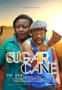Sugar Cane on iROKOtv - Nollywood