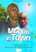 Mugus In Town on iROKOtv - Nollywood