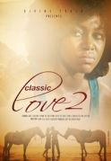 Classic Love 2 on iROKOtv - Nollywood