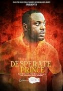 Desperate Prince on iROKOtv - Nollywood