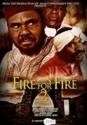 Fire For Fire 2 on iROKOtv - Nollywood