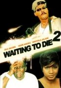 Waiting To Die 2 on iROKOtv - Nollywood