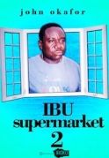 Ibu Supermarket 2 on iROKOtv - Nollywood