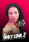 My Only Love 2 on iROKOtv - Nollywood