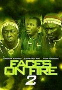 Faces On Fire 2 on iROKOtv - Nollywood