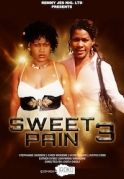 Sweet Pains 3 on iROKOtv - Nollywood