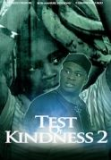 Test Of Kindness 2 on iROKOtv - Nollywood
