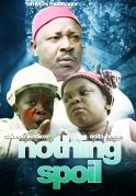 Nothing Spoil on iROKOtv - Nollywood