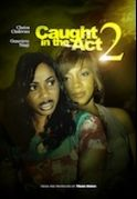 Caught In The Act 2 on iROKOtv - Nollywood