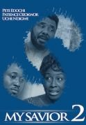 My Saviour 2 on iROKOtv - Nollywood