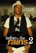 Before The Rain 2 on iROKOtv - Nollywood