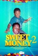 Sweet Money 2 on iROKOtv - Nollywood