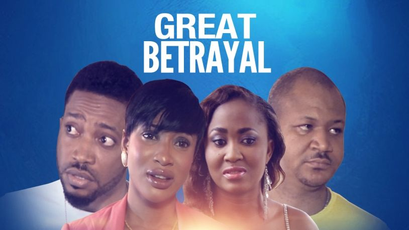 Great Betrayal on iROKOtv - Nollywood