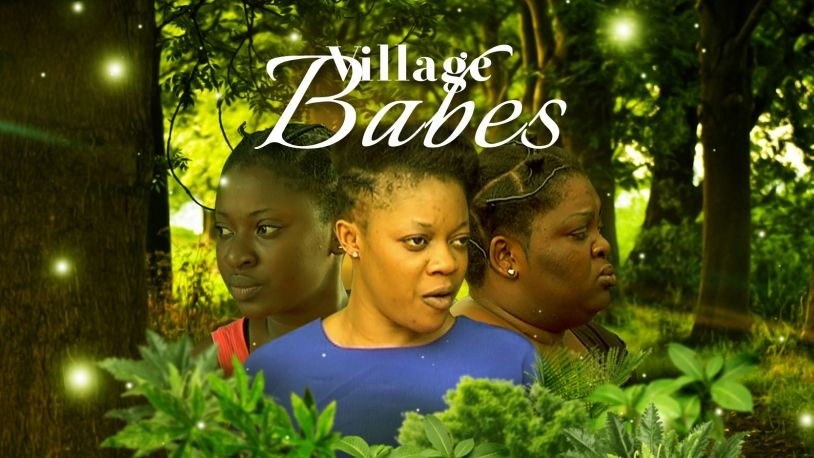 Village Babes on iROKOtv - Nollywood